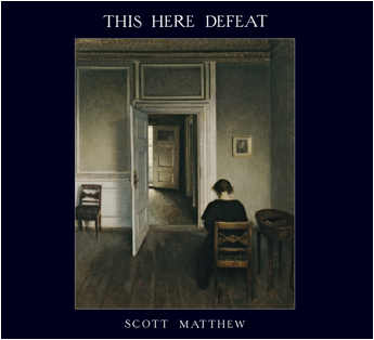 Scott Matthew | This Here Defeat