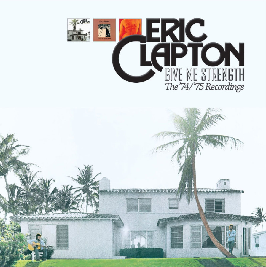 Eric Clapton - Give Me Strength - The '74:'75 Recordings
