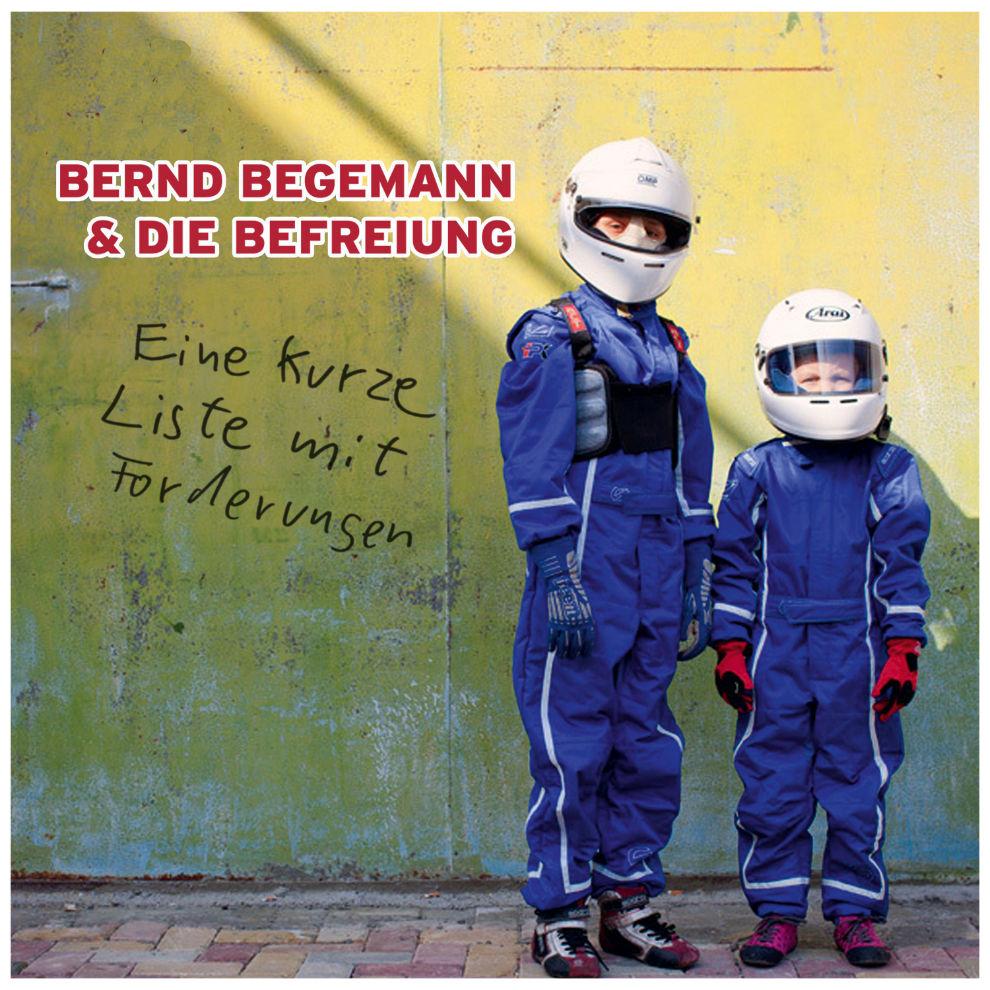 Bernd Begemann & die Befreiung - Eine kurze Liste mit Forderungen (2015)
