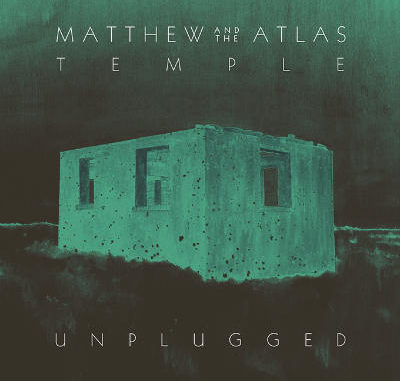 Matthew And The Atlas - Temple Unplugged (2016) - Cover