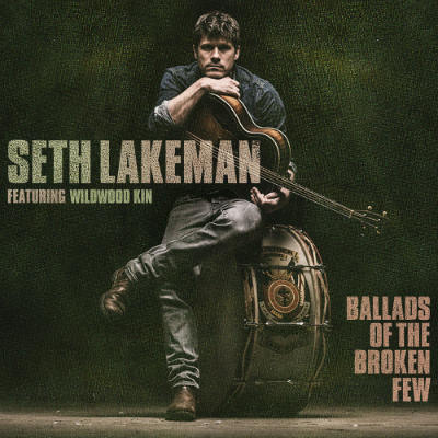 Seth Lakeman - Ballads Of The Broken Few - Album