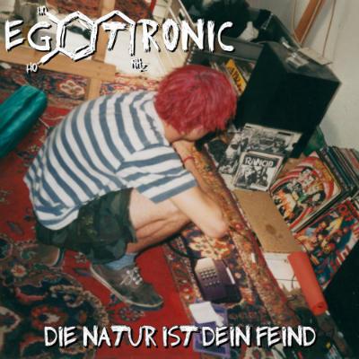 Egotronic-Die-Natur-ist-dein-Feind - 2014