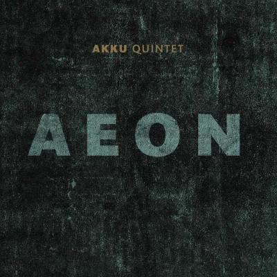 Akku Quintet--Aeon (2017)