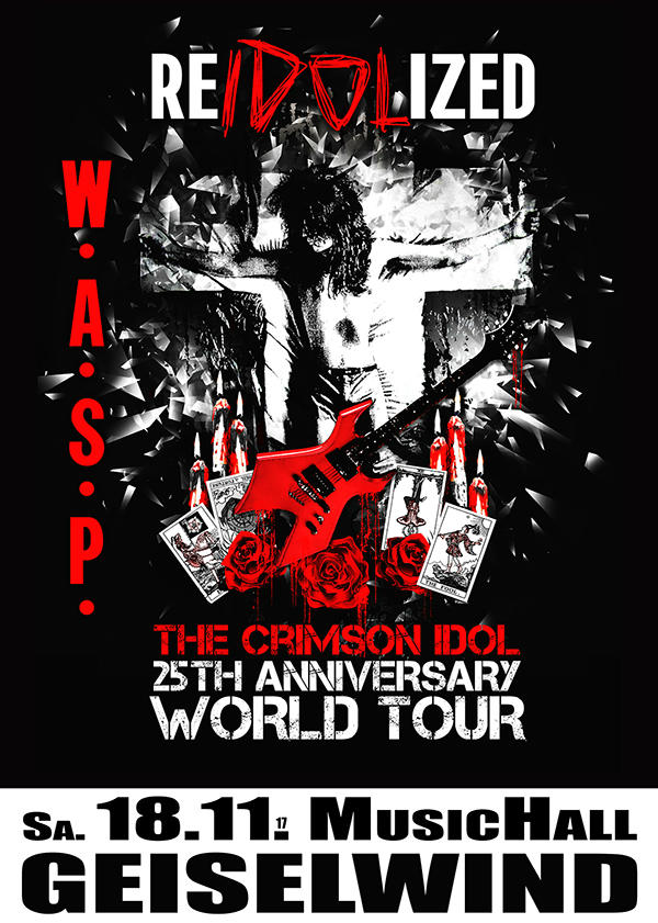 W.A.S.P. - Konzertplakat - The Crimson Idol 25th Anniversary World-Tour 2017 © MusicHall Geiselwind