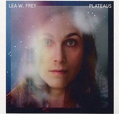 Lea W. Frey - Plateaus (2017) - Album