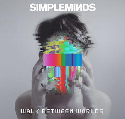 SIMPLE_MINDS_WALK_BETWEEN_WORLDS_2018