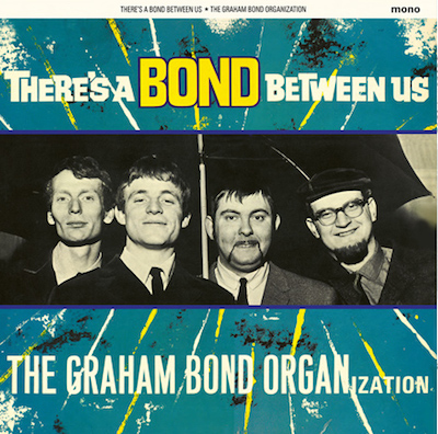 The Graham Bond Organization - There's A Bond Between Us - Vinyl - Album-Cover 2018