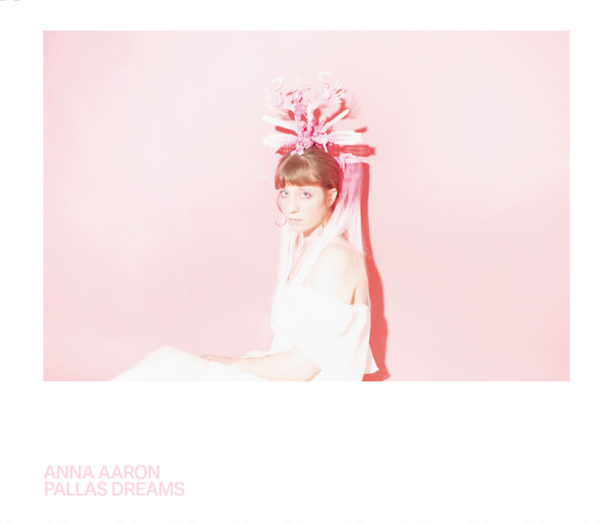 Anna Aaron - Pallas Dreams (2019) - Fotograf: Julien Chavaillaz
