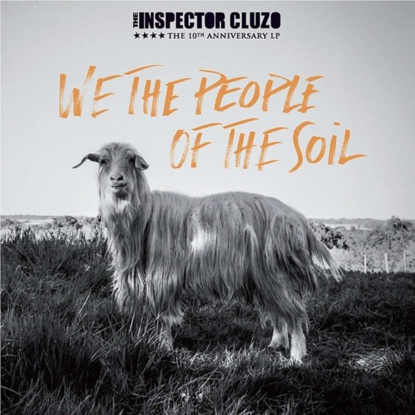 The Inspector Cluzo - We The People Of The Soil (2018)