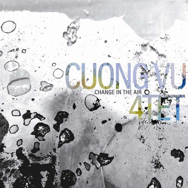 CUONG VU 4TET - CHANGE IN THE AIR (2018) - ALBUM - COVER