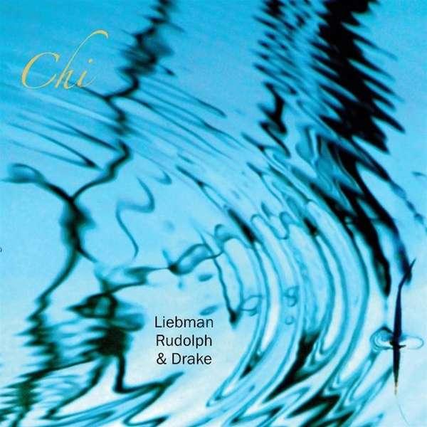 DAVE LIEBMAN - ADAM RUDOLPH - HAMID DRAKE - CHI (2019) - ALBUM - COVER