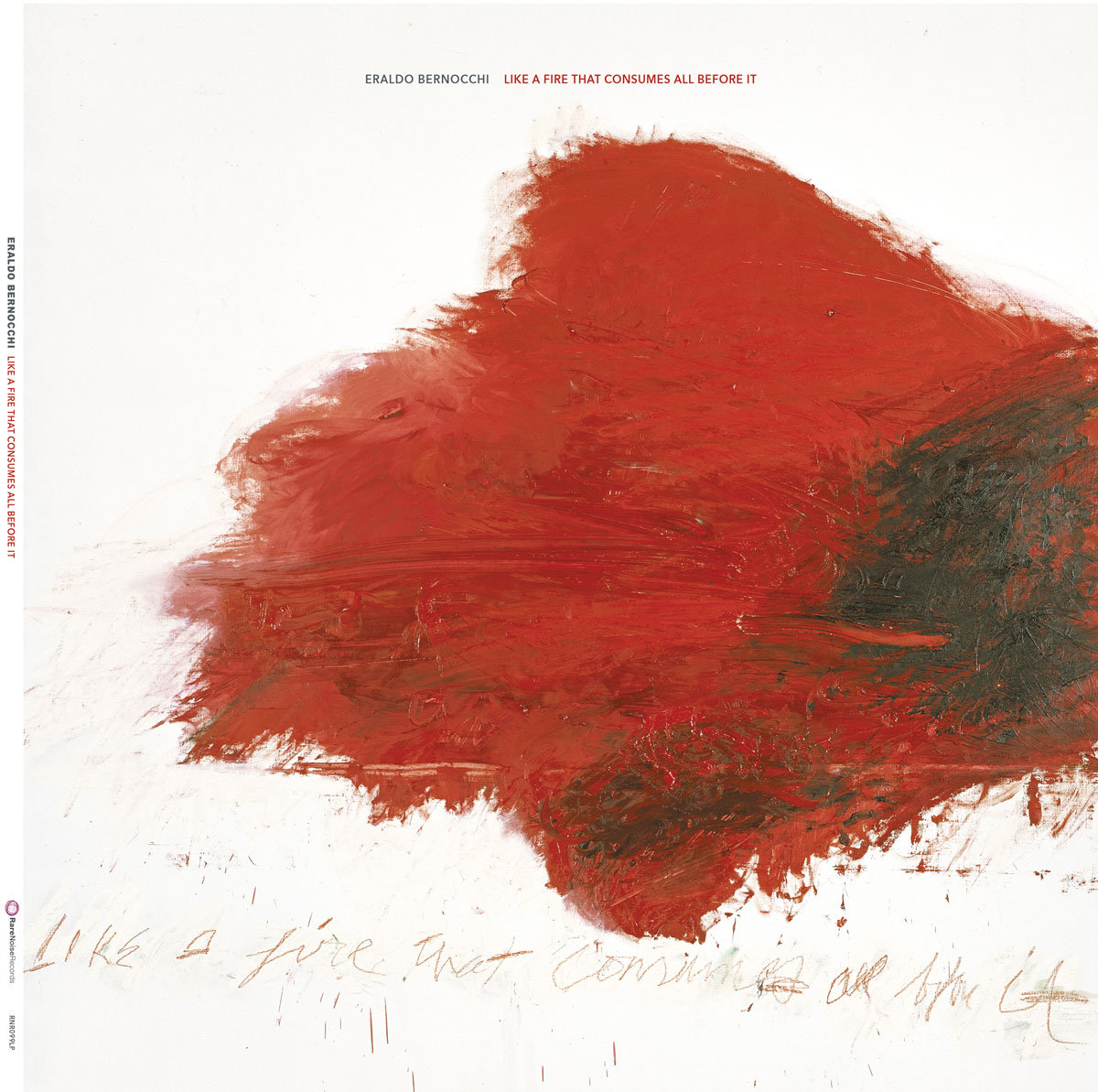 ERALDO BERNOCCHI - LIKE A FIRE THAT CONSUMES ALL BEFORE IT - ALBUM - COVER - 2018
