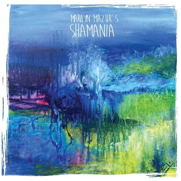 MARILYN MAZUR'S SHAMANIA - (2019) - ALBUM - COVER