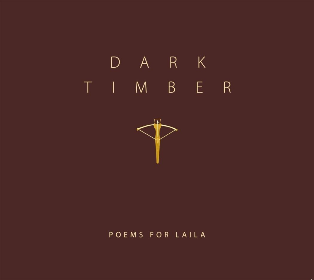 POEMS FOR LAILA_DARK TIMBER_CD