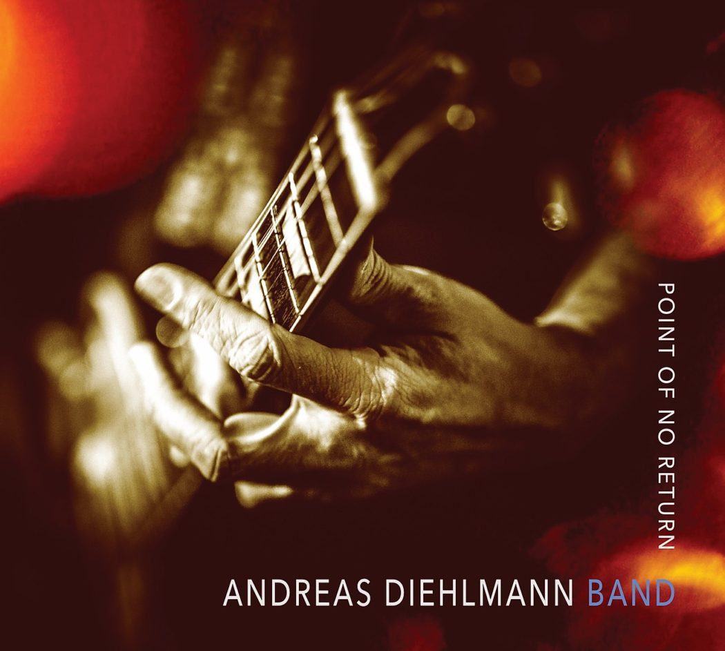 Andreas Diehlmann Band - Point Of No Return (2019)
