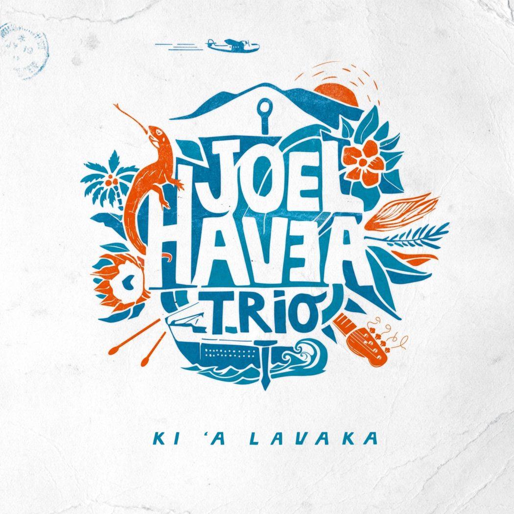JOEL HAVEA TRIO - KI 'A LAVAKA (2020) - ALBUM - COVER