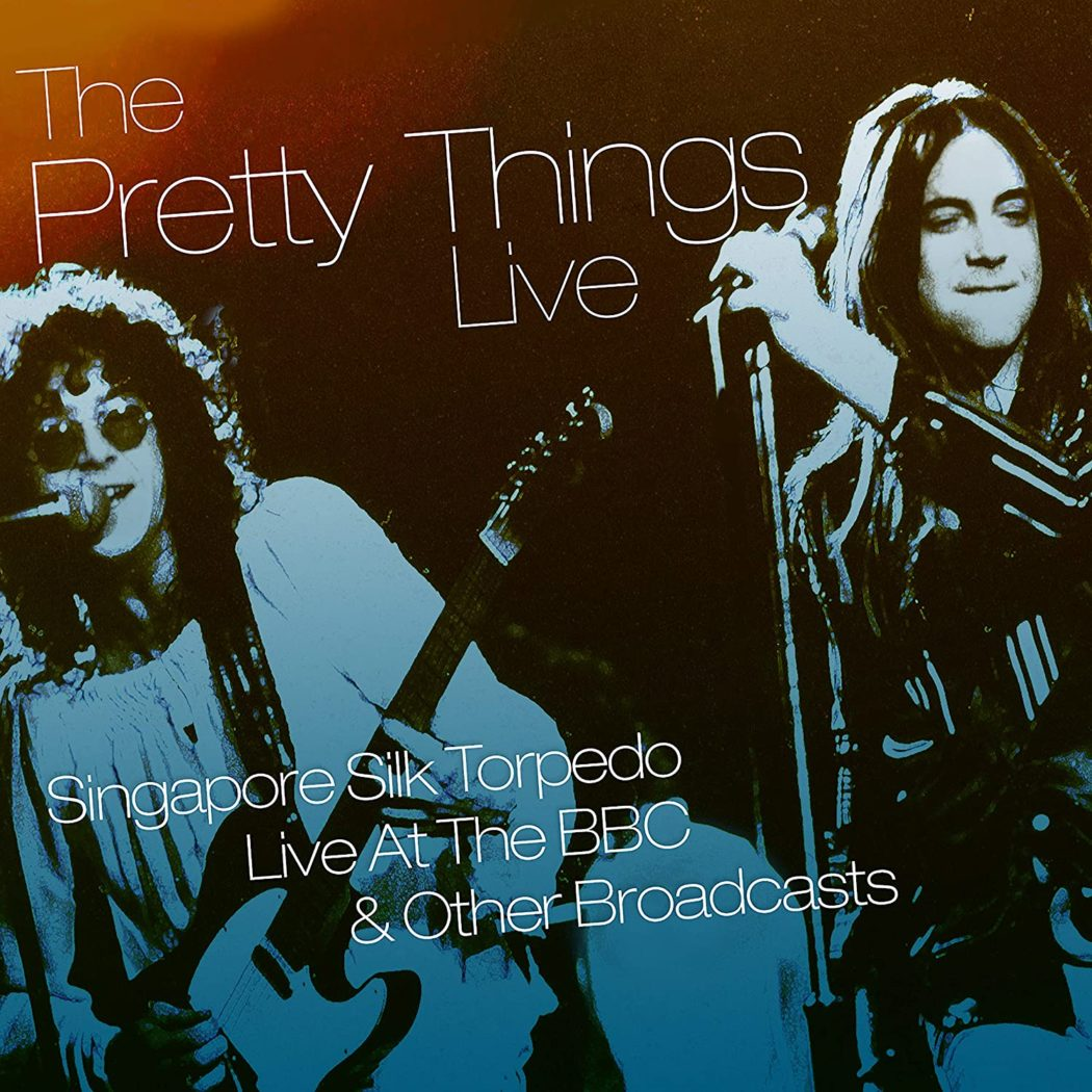 THE PRETTY THINGS - LIVE_SINGAPORE SILK TORPEDO_LIVE AT THE BBC & OTHER BROADCASTS_ALBUM_2018